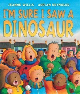 Book I'm Sure I Saw a Dinosaur by Adrian Reynolds