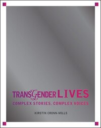 Transgender Lives: Complex Stories, Complex Voices