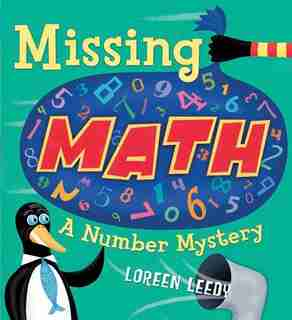 Missing Math: A Number Mystery by Loreen Leedy