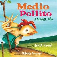Medio Pollito / Half Chick: Spanish Tale