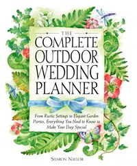 The Complete Outdoor Wedding Planner: From Rustic Settings to Elegant Garden Parties, Everything…
