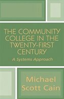 The Community College in the Twenty-first Century: A Systems Approach