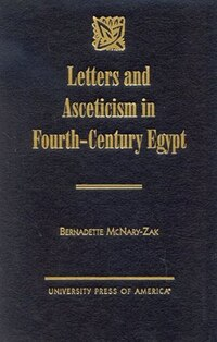 Letters and Asceticism in Fourth-Century Egypt