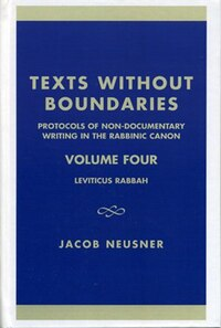 Texts Without Boundaries:  Protocols of Non-Documentary Writing in the Rabbinic Canon: Leviticus…