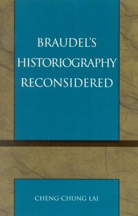 Braudel's Historiography Reconsidered
