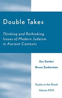 Double Takes: Thinking and Rethinking Issues of Modern Judaism in Ancient Contexts