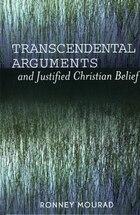 Transcendental Arguments And Justified Christian Belief