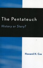 The Pentateuch: History or Story?