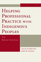 Helping Professional Practice with Indigenous Peoples: The Bedouin-Arab Case