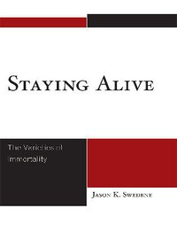 Staying Alive: The Varieties of Immortality