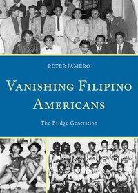 Vanishing Filipino Americans: The Bridge Generation