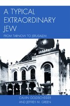 A Typical Extraordinary Jew: From Tarnow to Jerusalem