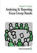 Book Analyzing and Reporting Focus Group Results by Richard A. Krueger