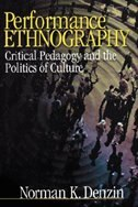 Performance Ethnography: Critical Pedagogy and the Politics of Culture