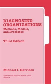 Diagnosing Organizations: Methods, Models, And Processes