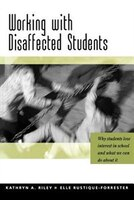 Working with Disaffected Students: Why Students Lose Interest In School And What We C