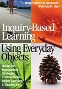 Inquiry-Based Learning Using Everyday Objects: Hands-on Instructional Strategies That Promote…