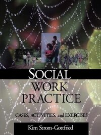 Social Work Practice: Cases, Activities And Exercises