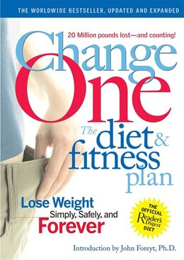 Book Change One: The Diet And Fitness Plan: Lose Weight Simply, Safely, And Forever by Digest Readers