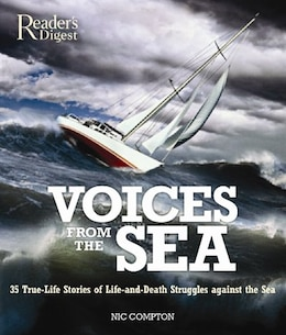 Book Voices From The Sea: 35 True-life Stories Of Life-and-death Struggles by Nic Compton