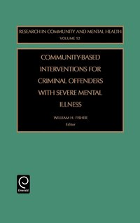 Community Based Interventions For Criminal Offenders With Severe Mental Illness