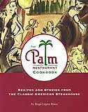 Book The Palm Restaurant Cookbook: Recipes and Stories from the Classic American Steak House by Brigit Legere Binns