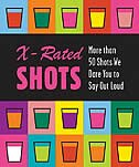 X-Rated Shots: More Than 50 Shots We Dare You to Say Out Loud