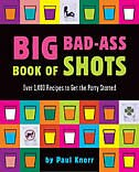 Book Big Bad-Ass Book of Shots by Paul Knorr