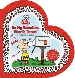 Book Peanuts: Be My Valentine, Charlie Brown by Charles M. Schulz