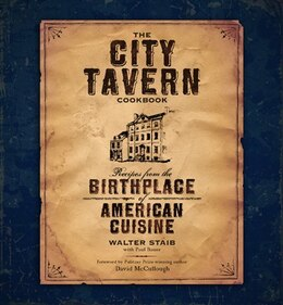 Book The City Tavern Cookbook: Recipes from the Birthplace of American Cuisine by Walter Staib