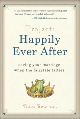 Book Project: Happily Ever After: Saving Your Marriage When the Fairytale Falters by Alisa Bowman