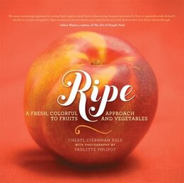 Book Ripe: A Fresh, Colorful Approach to Fruits and Vegetables by Cheryl Sternman Rule