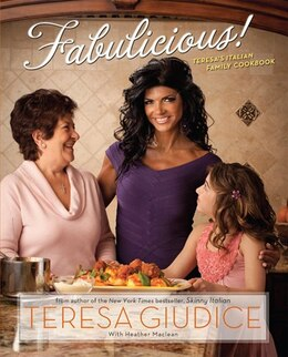 Book Fabulicious!: Teresa?s Italian Family Cookbook by Teresa Giudice