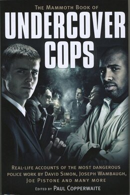 Book The Mammoth Book of Undercover Cops by Paul Copperwaite