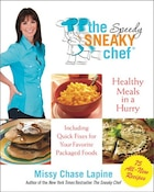 The Speedy Sneaky Chef: Quick, Healthy Fixes for Your Favorite Packaged Foods