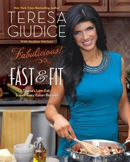 Book Fabulicious!: Fast & Fit: Teresa?s Low-Fat, Super-Easy Italian Recipes by Teresa Giudice
