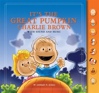 It's The Great Pumpkin, Charlie Brown: With Sound and Music by Charles M. Schulz