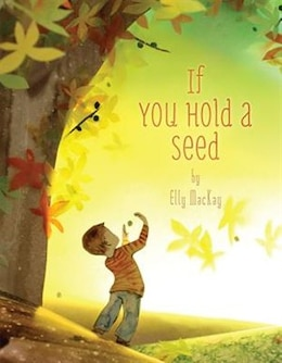 Book If You Hold a Seed by Elly MacKay