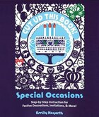 Cut Up This Book: Special Occasions: Step-By-Step Instruction for Festive Decorations, Invitations…