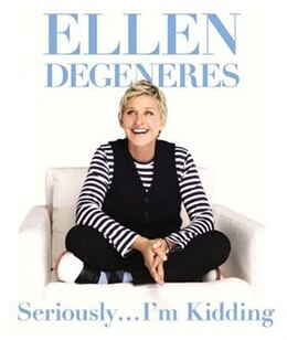 Book Seriously...I'm Kidding (Miniature Edition) by Ellen DeGeneres