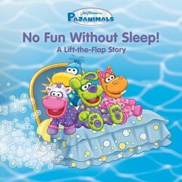 Book Pajanimals: No Fun Without Sleep!: A Lift-the-Flap Story by Running Press
