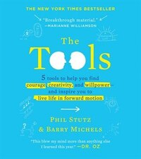The Tools (Miniature Edition): 5 Tools to Help You Find Courage, Creativity, and Willpower--and…