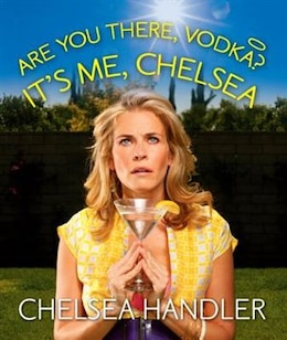 Book Are You There, Vodka? It's Me, Chelsea by Chelsea Handler