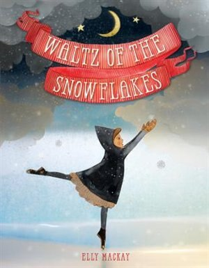 Waltz Of The Snowflakes by Elly MacKay