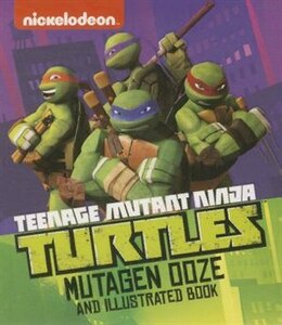 Book Teenage Mutant Ninja Turtles: Mutagen Ooze and Illustrated Book by Running Press