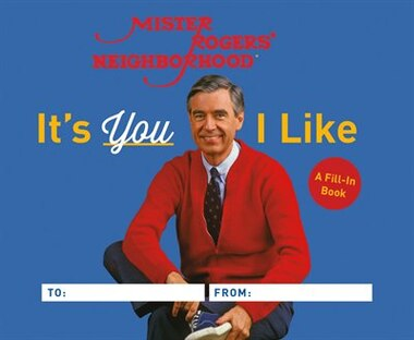 It's You I Like: A Mister Rogers Fill-in Book by Fred Rogers