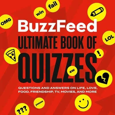 Buzzfeed Ultimate Book Of Quizzes: Questions And Answers On Life, Love, Food, Friendship, Tv, Movies, And More by Buzzfeed