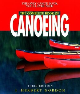 Book Complete Book Of Canoeing by I. Herbert Gordon