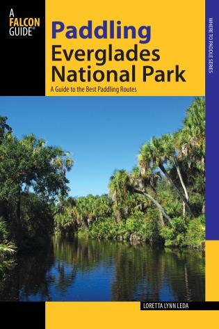 Paddling Everglades National Park: A Guide to the Best Paddling Adventures by Loretta Lynn Leda