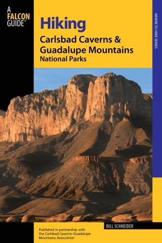 Hiking Carlsbad Caverns & Guadalupe Mountains National Parks by Bill Schneider
